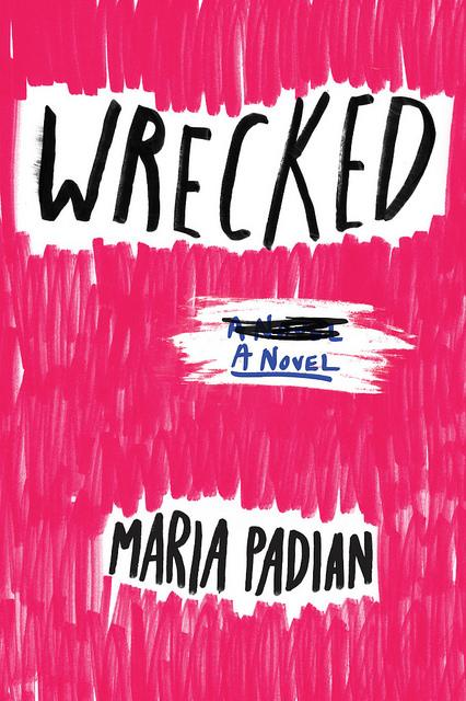 Wrecked by Maria Padian